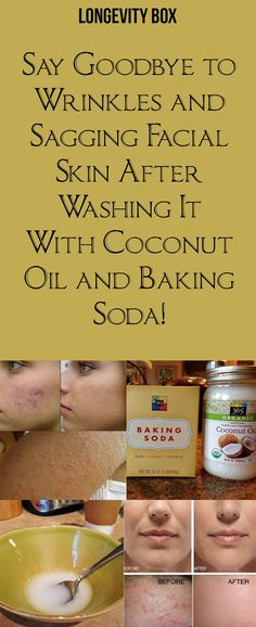 SAY GOODBYE TO WRINKLES AND SAGGING FACIAL SKIN AFTER WASHING IT WITH COCONUT OIL AND BAKING SODA!