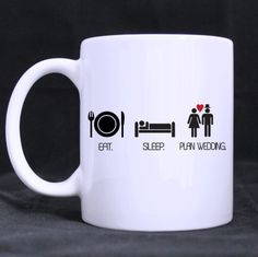 Eat. Sleep. Plan Wedding. Funny Bride to be Mug by kennieblossoms. Explore more products on http://kennieblossoms.etsy.com