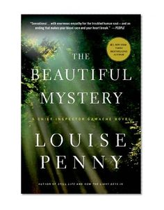 The Beautiful Mystery: A Chief Inspector Gamache Novel/Louise Penny