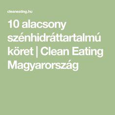 10 alacsony szénhidráttartalmú köret | Clean Eating Magyarország Pcos, Clean Eating, Low Carb, Cleaning, Cooking, Meme, Diet, Clean Meals, Low Carb Recipes