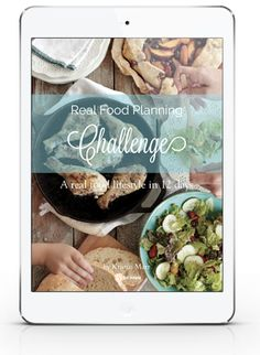 A real food planning challenge! Step by step instructions and over 20 gorgeous printables: meal planner, shopping lists, seasonal produce guides, and what to make vs. buy.