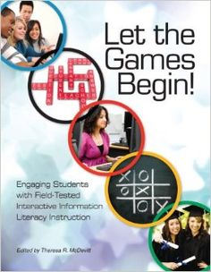 Availability: http://130.157.138.11/record=b3789830~S13 Let the Games Begin! Engaging Students with Interactive Information Literacy Instruction Edited by Theresa R. McDevitt The value of games in teaching and learning has been well-documented in research in education. Here are sixty field-tested games that teach information literacy skills using fun, interactive activities at a variety of skill and knowledge levels.