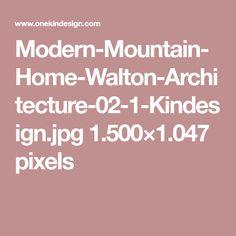 Modern-Mountain-Home-Walton-Architecture-02-1-Kindesign.jpg 1.500×1.047 pixels