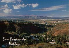 """San Fernando Valley  """"I'm gonna settle down and never more roam  And make the San Fernando Valley my home"""""""