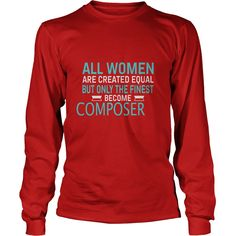 Best Jobs Gifts, Funny Works Gifts Ideas All Women Created Equal But Only Finest Become COMPOSER #gift #ideas #Popular #Everything #Videos #Shop #Animals #pets #Architecture #Art #Cars #motorcycles #Celebrities #DIY #crafts #Design #Education #Entertainment #Food #drink #Gardening #Geek #Hair #beauty #Health #fitness #History #Holidays #events #Home decor #Humor #Illustrations #posters #Kids #parenting #Men #Outdoors #Photography #Products #Quotes #Science #nature #Sports #Tattoos…