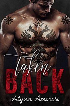 Taken Back: A Bad Boy Russian Mafia Romance by Alyna Amorosi…