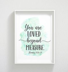 You Are Loved Beyond Measure, Romans Printable Bible Verse Wall Art, Scripture Prints, Christian Gifts, Nursery Decor Kids Room Art Scriptures For Kids, Bible Verses For Kids, Bible Verses About Love, Printable Bible Verses, Strength Scriptures, Healing Scriptures, Bible Verse Wallpaper, Bible Verse Wall Art, Scripture Quotes