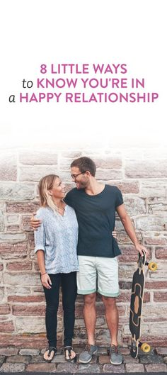 8 Little Ways To Know You're In A Happy Relationship