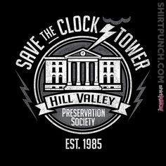 """""""Save the Clock Tower"""" by DeepFriedArt is $10 today at ShirtPunch.com (03/01). #tshirt #BackToTheFuture #TheHillValleyPreservationSociety #SaveTheClockTower #Scifi"""