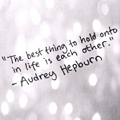 Audrey quote, Makes me think of my Northwest and East Asia friends