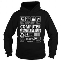 COMPUTER SYSTEMS ENGINEER #Tshirt #T-Shirts. BUY NOW => https://www.sunfrog.com/LifeStyle/COMPUTER-SYSTEMS-ENGINEER-Black-Hoodie.html?60505