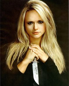 MIRANDA LAMBERT and i'm sure she'd cut a B  if she had to...