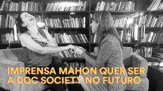 DOC SOCIETY ensina a captar recursos para o seu documentário e mudar o m... Change The Worlds, Printing Press, Screenwriting, Teaching