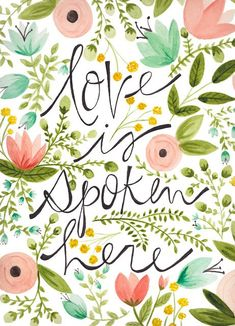 Love is spoken here. An illustration with lettering and flowers. Pretty Words, Beautiful Words, Cool Words, Wise Words, Beautiful Flowers, Beautiful Artwork, Citations Business, Love Quotes, Inspirational Quotes