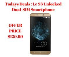 Hot offers: Le S3 Unlocked Dual-SIM Smartphone for only $139.99  visit : http://www.lykamart.com/product/le-s3-unlocked-dual-sim-smartphone/  #deals #amazon #hotoffers #shopping