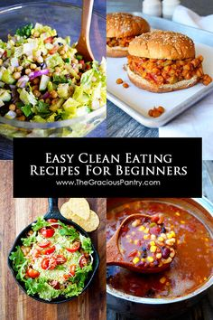 Not sure how to get start with clean eating? These simple recipe are easy clean eating recipes for beginners. A great place to start! #cleaneating #beginnger #easymeals #easyrecipes