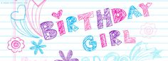 New Birthday Girl Facebook Cover Photo - Best Birthday fb covers. You will love this facebook cover. It is awesome like you.❤