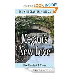 Megan's New Love (The Wish Granters, Book Two)    Free for Kindle @ Amazon  05/23/12