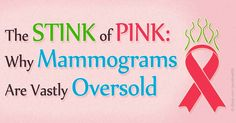 New studies confirm mammograms can lead to overtreatment; fortunately, researchers and journalists are starting to speak out against the risks of mammography. http://articles.mercola.com/sites/articles/archive/2015/10/14/mammography-promotion.aspx