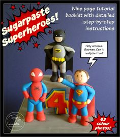 Sugarpaste (fondant) superhero tutorial booklet by #CakeyCake. Learn to make Batman, Superman and Spiderman with easy to follow step by step photographs and instruction.
