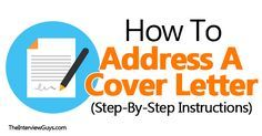Step-by-step instructions on addressing a cover letter. Includes mistakes to avoid and how to address a cover letter when you don't have a contact name. Email Cover Letter, Job Application Cover Letter, Cover Letter Format, Cover Letter Tips, Writing A Cover Letter, Cover Letter Template, Cover Letters, Job Interview Tips, Interview Process