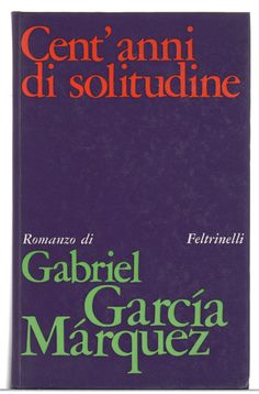 Gabriel García Márquez, Cent'anni di solitudine, prima edizione Feltrinelli 1968 Best Books To Read, I Love Books, Good Books, My Books, Gabriel Garcia, Forever Book, Passion For Life, Film Music Books, Book Of Life