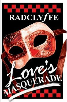 Love's Masquerade by Radclyffe. $12.51. Author: Radclyffe. Publisher: Bold Strokes Books (October 2004). Publication: October 2004
