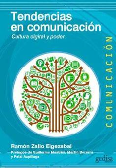 Tendencias en comunicación : cultura digital y poder / Ramón Zallo Elgezabal ; prólogos de Guillermo Mastrini, Martín Becerra y Patxi Azpillaga