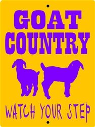 FUNNY GOAT SIGN, THIS SITE HAS ALL KINDS OF GREAT DECALS AND SIGN FOR ANIMALS AND SECURITY.  CHECK THEM OUT.