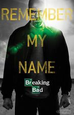 Breaking Bad Poster Remember My Name - + 1 gratis Überraschungsposter