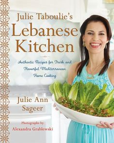 Free Read Julie Taboulie's Lebanese Kitchen: Authentic Recipes for Fresh and Flavorful Mediterranean Home Cooking Author Julie Ann Sageer and Leah Bhabha Lebanese Cuisine, Lebanese Recipes, Middle Eastern Dishes, Middle Eastern Recipes, Mediterranean Homes, Mediterranean Recipes, Wine Recipes, Great Recipes, Lamb Recipes
