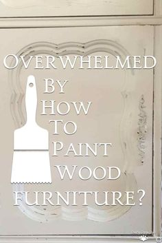 If you're overwhelmed by how to paint wood furniture you will want to read this. | Country Design Style #paintingfurniture #painttips #woodfurniture