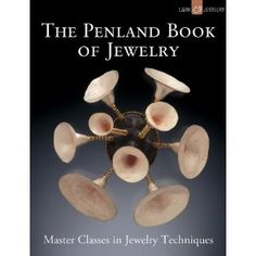 The Penland Book of Jewelry: Master Classes in Jewelry Techniques...just gorgeous to flick through but with project that you can actually do! Just buy it