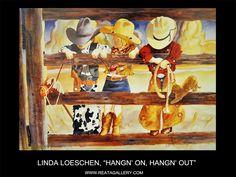 """Western Art by Linda Loeschen, """"Hang'n On, Hang'n Out"""""""