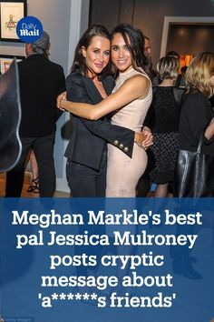Meghan Markle's best friend sent social media into overdrive this weekend after posting a cryptic message about her 'true friends'.