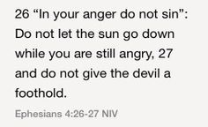 Ephesians 4:26-27 (NIV)