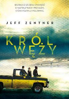 Mniej Niż 0 - Mniej Niż Recenzja: Król węży - Jeff Zentner