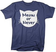 Shirts By Sarah Men's Funny Hipster T-Shirt Meow Or Never Cat Shirt - Metro Blue / XX-Large - 8