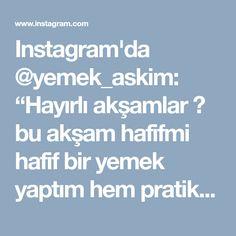 """Instagram'da @yemek_askim: """"Hayırlı akşamlar 😊 bu akşam hafifmi hafif bir yemek yaptım hem pratik hem lezzetli 😍 Ben çiğden kullandım ama siz hafif haşlayabilir ve…"""""""