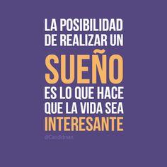 """""""La posibilidad de realizar un sueño es lo que hace que la vida sea interesante"""". #Citas #Frases"""