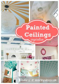 Painted Ceilings. Maybe this can cover up the terrible drywall work in my house!