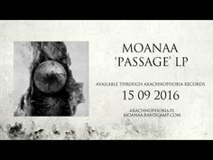 First track from upcoming LP callled 'Passage'. Available through Arachnophobia records. 15.09.2016 ARA 029 http://moanaa.bandcamp.com/ http://arachnophobia....
