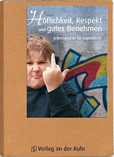 Höflichkeit, Respekt und gutes Benehmen: Arbeitsblätter für Jugendliche