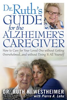Dr. Ruth's Guide for the Alzheimer's Caregiver