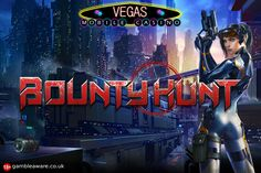 Bring out the bounty hunter in you & spin the slot game, Bounty Hunt to grab huge money!! Sign up now at Vegas Mobile Casino.