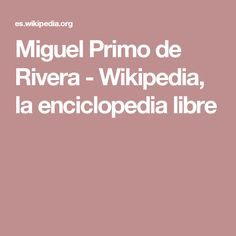 Miguel Primo de Rivera - Wikipedia, la enciclopedia libre