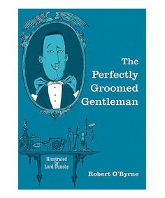 Look at this The Perfectly Groomed Gentlemen Hardcover on #zulily today!