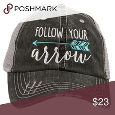 Follow Your Arrow Trucker/Baseball Hat ~ Adorable Follow your arrow!  Baseball/Trucker hat! Adorable. This listing is for mint. Check my closet for other colors.                                 Super cute and comfortable! Trucker caps are embroidered and have curved bill distressed cap gives it a worn look adjustable tab with mesh back 80% cotton and 20% polyester one size fits most Accessories Hats