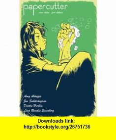 Papercutter #11 Amy Adoyzie, Jon Sukarangsan, Dustin Harbin, Lisa Eisenberg ,   ,  , ASIN: B002X3HE10 , tutorials , pdf , ebook , torrent , downloads , rapidshare , filesonic , hotfile , megaupload , fileserve