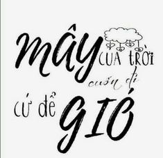 Mây của trời cứ để gió cuốn đi Bff Quotes, Qoutes, Typography Quotes, Be Yourself Quotes, Lightroom, Peace, Writing, Words, Google Drive
